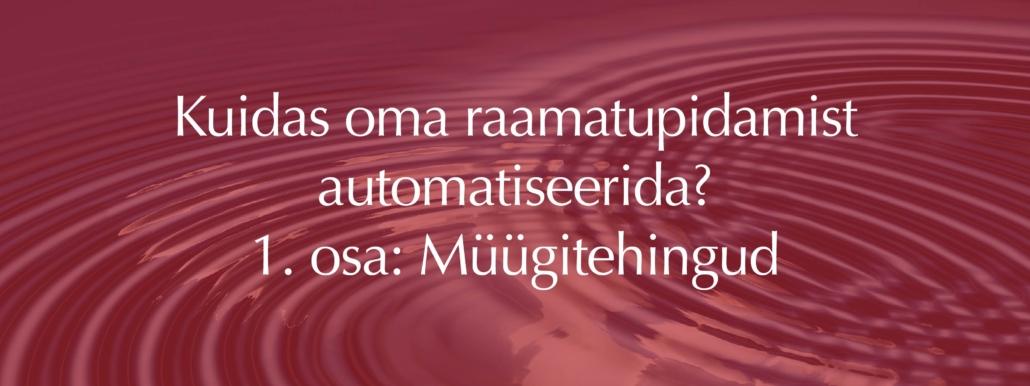 raamatupidamise automatiseerimine - müügitehingud