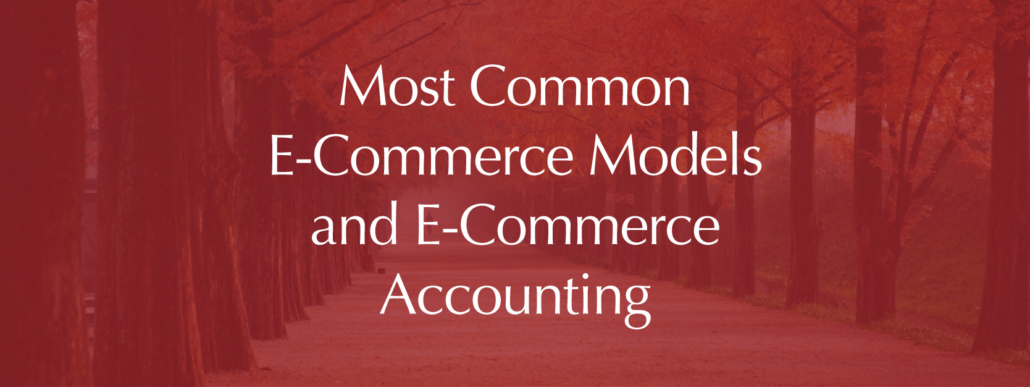e-commerce models and e-commerce accounting