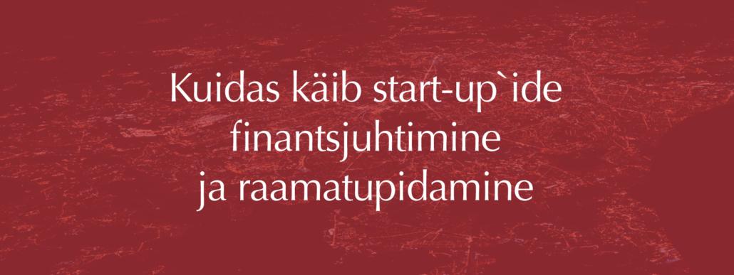 start-up finantsjuhtimine ja raamatupidamine