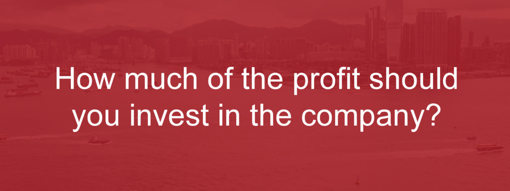 How much of the profit should you invest in the company